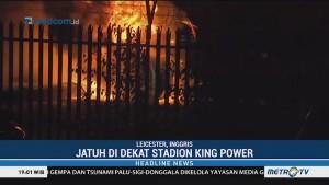 Helikopter Bos Leicester City Jatuh dan Terbakar di Dekat Stadion King Power