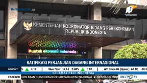 Pemerintah akan Meratifikasi 7 Perjanjian Dagang Internasional