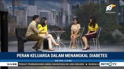 Peran Keluarga dalam Menangkal Diabetes (2)
