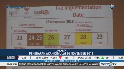 Regulasi T+2 Bursa Saham Berlaku 26 November 2018
