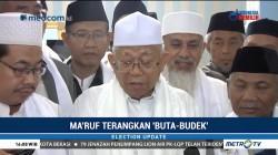 Penjelasan Ma'ruf Amin Soal 'Buta-Budek'