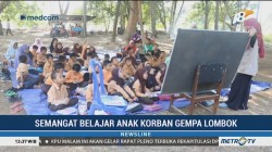 Belajar di Tenda Darurat, Siswa Korban Gempa Lombok Tetap Semangat