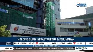 Holding BUMN Infrastruktur dan Perumahan Ditargetkan Rampung Akhir Tahun