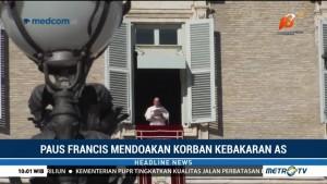 Paus Francis Doakan Para Korban Kebakaran California