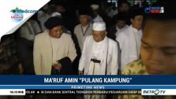Ma'ruf Amin Pulang Kampung