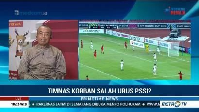 Timnas Korban Salah Urus PSSI?