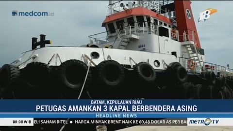 Tiga Kapal Berbendera Asing Diamankan di Perairan Batam