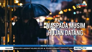 Waspada Musim Hujan Datang (1)
