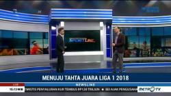 Menuju Tahta Juara Liga 1 2018 (2)