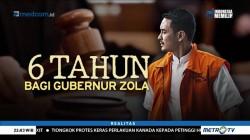 6 Tahun Bagi Gubernur Zola (1)