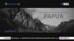 The Nation - Lanjutkan Pembangunan Papua! (1)
