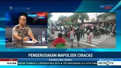 Polisi Terus Selidiki Pelaku Perusakan Polres Ciracas