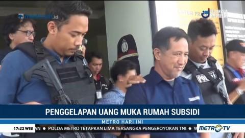 Kabur ke Manado, Pelaku Penggelapan Uang Muka Rumah Subsidi