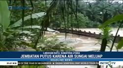Jembatan Putus, 12 Warga di Sumut Terserat Arus Sungai
