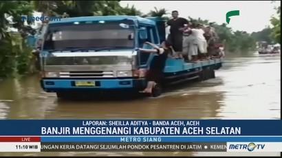 Banjir Merendam Aceh Selatan, Aktivitas Warga Lumpuh Total