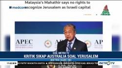 Mahathir Kritik Langkah Australia Soal Yerusalem