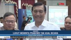 Luhut Minta Prabowo tak Asal Bicara Soal Indonesia Punah