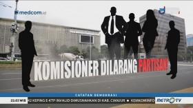 Komisioner Dilarang Partisan! (1)