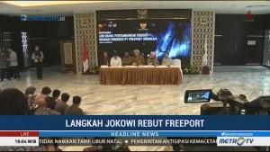 Langkah Jokowi Rebut Freeport