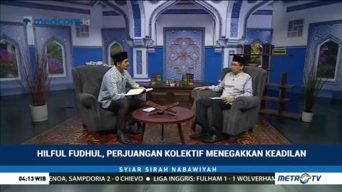 Hilful Fudhul, Perjuangan Kolektif Menegakkan Keadilan (2)