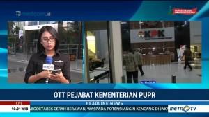 KPK Amankan 20 Orang dalam OTT Pejabat Kementerian PUPR