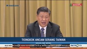 Tiongkok Ancam Serang Taiwan Jika Menolak Bersatu