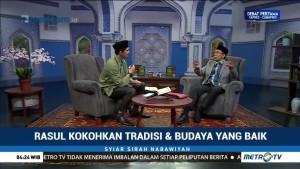 Rasul Kokohkan Tradisi dan Budaya yang Baik (3)