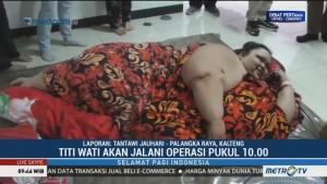 Titi Wati Jalani Operasi Pukul 10.00 WIB