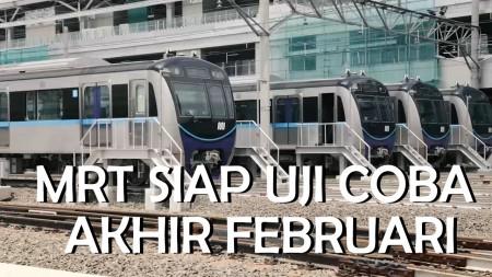 MRT Siap Diuji Coba Akhir Februari