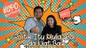 Tommy Kurniawan | Politik Itu Mulia Asal Ada Niat Baik | Kenal Politik | Part 1