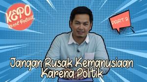 Tommy Kurniawan | Jangan Rusak Kemanusiaan Karena Politik | Kenal Politik |Part 2