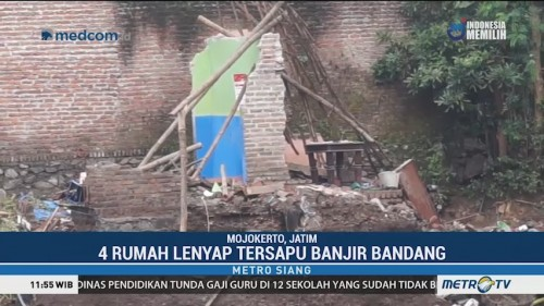 Empat Rumah di Mojokerto Lenyap Tersapu Banjir Bandang