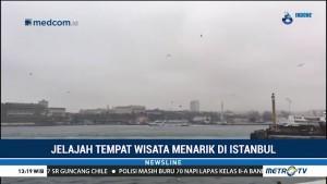 Jelajah Tempat Wisata Menarik di Istanbul