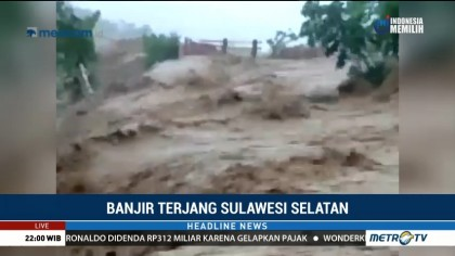 Banjir Terjang Sulawesi Selatan