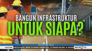 Bangun Infrastruktur untuk Siapa? (1)