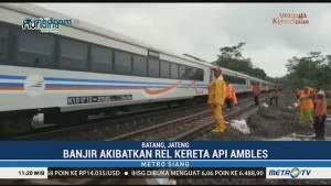 Jalur Kereta Api di Batang Ambles Akibat Banjir