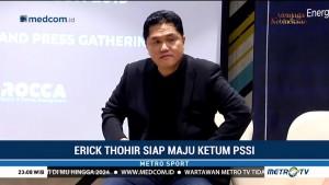 Erick Thohir Siap Maju Ketum PSSI