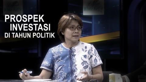 Highlight Prime Talk - Prospek Investasi di Tahun Politik
