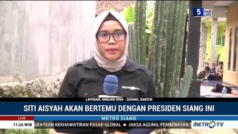Siti Aisyah akan Bertemu Jokowi Siang Ini