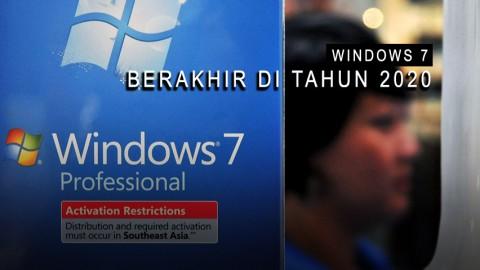 Windows 7 akan Berakhir Tahun 2020