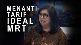 Hightlight Primetime News : Menanti Tarif Ideal MRT