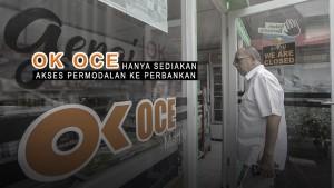 OK OCE Hanya Sediakan Akses Permodalan ke Perbankan