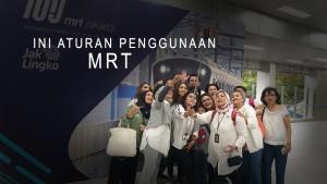 Ini Aturan Penggunaan MRT
