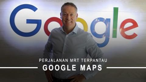 Perjalanan MRT Terpantau Google Maps