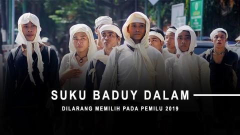 Suku Baduy Dalam Dilarang Memilih Pada Pemilu 2019