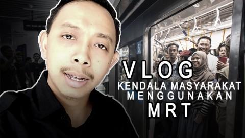 Vlog Kendala Masyarakat Saat Menggunakan MRT