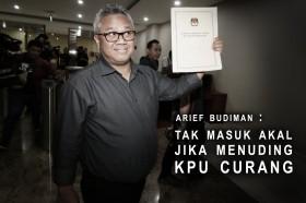 Arief Budiman : Tak Masuk Akal Menuding KPU Curang
