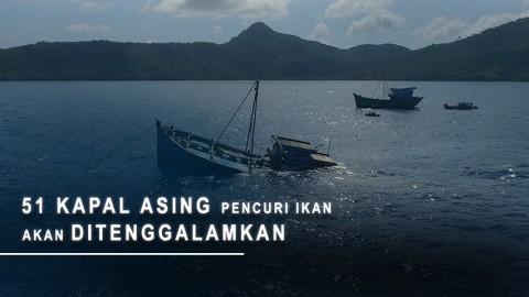 51 Kapal Asing Pencuri Ikan Akan Ditenggelamkan