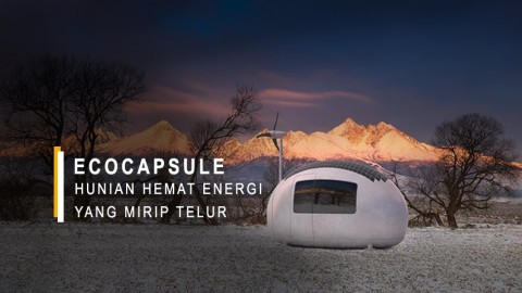 Ecocapsule, Hunian Hemat Energi yang Mirip Telur