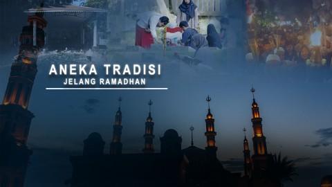 Aneka Tradisi Jelang Ramadhan